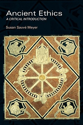 Ancient Ethics By Meyer, Susan Sauve